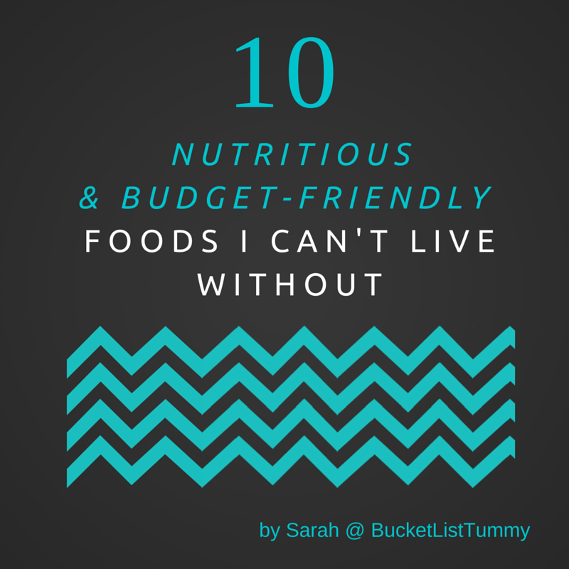 10 Nutritious, Budget-Friendly Foods I Can't Live Without