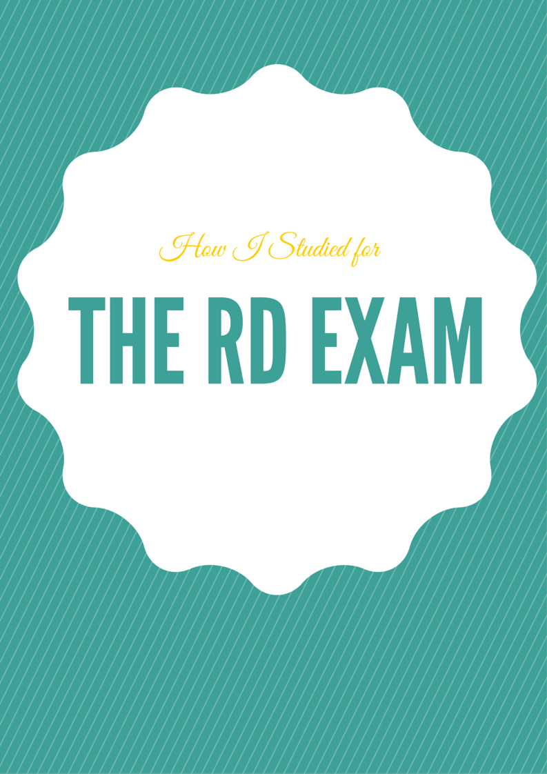 Studying for the RD Exam, How I Passed RD Exam