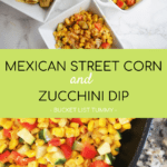 street corn dip in white bowl with text overlay