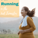 pregnant woman running in 3rd trimester with text overlay | Bucket List Tummy