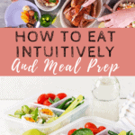 meal prepping while intuitive eating with text overlay