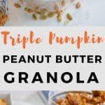 pumpkin granola, triple pumpkin, pumpkin peanut butter granola