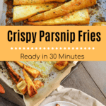 Roasted parsnip fries on a plate seasoned with garlic and turmeric next to baking sheet with text overlay | Bucket List Tummy
