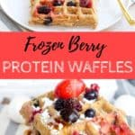 Frozen Berry waffles with fruit on top