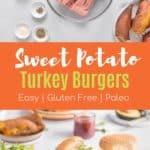 Sweet potato Turkey Burgers with text overlay | Bucket List Tummy