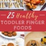 25 healthy toddler finger foods   www.bucketlisttummy.com