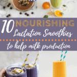 10 ideas for nourishing lactation smoothies for nursing moms | www.bucketlisttummy.com