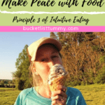 make peace with food with girl eating ice cream | bucketlisttummy.com